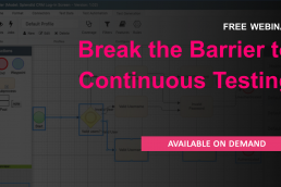 Break the Barrier to Continuous Testing - free on demand webinar