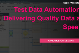 Test Data Automation: Delivering Quality Data at Speed - Free on demand webinar