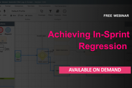 Achieving In-Sprint Regression Webinar On Demand