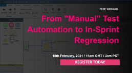 "From ""Manual"" Test Automation to In-Sprint Regression by James Walker of UK"